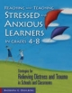 Reaching and Teaching Stressed and Anxious Learners in Grades 4-8 - Barbara E. Oehlberg