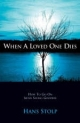 When a Loved One Dies - Hans Stolp