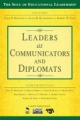 Leaders as Communicators and Diplomats - Paul D. Houston; Alan M. Blankstein; Robert W. Cole