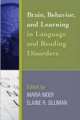 Brain, Behavior, and Learning in Language and Reading Disorders - Maria Mody; Elaine R. Silliman
