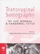 Transvaginal Sonography of the Normal and Abnormal Fetus - M. Bronshtein; M. Bronshtein; E.Z. Zimmer; M. Bronstein