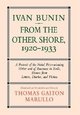 Ivan Bunin: from the Other Shore, 1920-1933 - Thomas Gaiton Marullo; I.A. Bunin