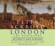 London - Districts and Suburbs - Peter Ackroyd; Simon Callow