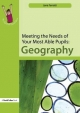 Meeting the Needs of Your Most Able Pupils: Geography - Jane Ferretti