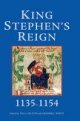 King Stephen's Reign (1135-1154) - Paul Dalton; Graeme J. White