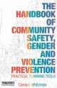 Handbook of Community Safety, Gender and Violence Prevention - Carolyn Whitzman