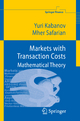 Markets with Transaction Costs - Yuri Kabanov; Mher Safarian