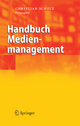 Handbuch Medienmanagement - Christian Scholz