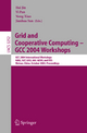 Grid and Cooperative Computing - GCC 2004 Workshops - Hai Jin; Yi Pan; Nong Xiao; Jianhua Sun