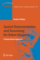 Spatial Representation and Reasoning for Robot Mapping - Diedrich Wolter