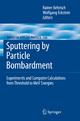 Sputtering by Particle Bombardment - Rainer Behrisch; Wolfgang Eckstein