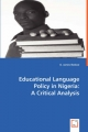 Educational Language Policy in Nigeria: A Critical Analysis - James O. Ibekwe