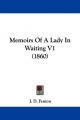 Memoirs Of A Lady In Waiting V1 (1860) - J. D. Fenton