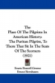 Place of the Pilgrims in American History - Evarts Boutell Greene; Ernest Bernbaum