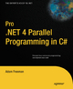 Pro .NET 4 Parallel Programming in C# - Adam Freeman