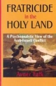Fratricide in the Holy Land - Avner Falk