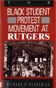 Black Student Protest Movement at Rutgers - Richard Patrick McCormick