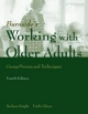 Working with Older Adults: Group Process and Technique - Barbara K. Haight; Faith Gibson