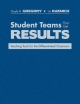 Student Teams That Get Results - Gayle H. Gregory; Lin Kuzmich