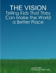 VISION: Telling Kids That They Can Make the World a Better Place - Joyce Fields