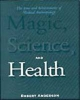 Magic Science and Health - Robert Thomas Anderson