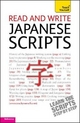 Read and Write Japanese Scripts: Teach Yourself - Helen Gilhooly