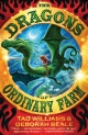 Dragons of Ordinary Farm - Tad Williams; Deborah Beale