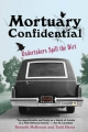 Mortuary Confidential - Kenneth McKenzie; Todd Harra