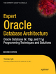 Expert Oracle Database Architecture: Oracle Database 9i, 10g, and 11g Programming Techniques and Solutions - Thomas Kyte