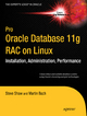 Pro Oracle Database 11g RAC on Linux - Martin Bach; Steve Shaw; Julian Dyke