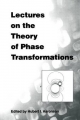 Lectures on the Theory of Phase Transformations - Hubert I. Aaronson