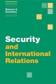 Security and International Relations - Edward A. Kolodziej