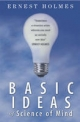 Basic Ideas of Science of Mind - Ernest Holmes