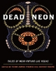 Dead Neon - Todd James Pierce; Jarret Keene