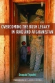 Overcoming the Bush Legacy in Iraq and Afghanistan - Deepak Tripathi