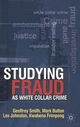 Studying Fraud as White Collar Crime - Geoff Smith; Mark Button; Les Johnston; Kwabena Frimpong