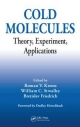 Cold Molecules - Roman V. Krems; Bretislav Friedrich; William C Stwalley
