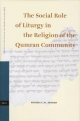 Social Role of Liturgy in the Religion of the Qumran Community - Russell C. D. Arnold