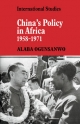 China's Policy in Africa 1958-71 - Alaba Ogunsanwo