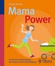 Mama-Power - Angela Kowsky