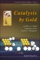 Catalysis by Gold - Geoffrey C. Bond; Catherine Louis; David T. Thompson
