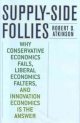 Supply-Side Follies - Robert D. Atkinson