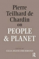 Pierre Teilhard De Chardin on People and Planet - Celia Deane-Drummond