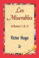 Les Miserables;volume I & II - Victor Hugo;  1st World Publishing