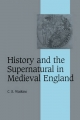 History and the Supernatural in Medieval England - C. S. Watkins