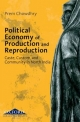Political Economy of Production and Reproduction - Prem Chowdhry