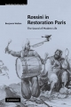 Rossini in Restoration Paris - Dr. Benjamin Walton