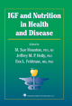 IGF and Nutrition in Health and Disease - M. Sue Houston; Jeff M. P. Holly; Eva L. Feldman