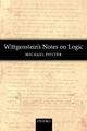 Wittgenstein's Notes on Logic - Michael Potter