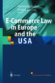 E-Commerce Law in Europe and the USA - Gerald Spindler; Fritjof Börner